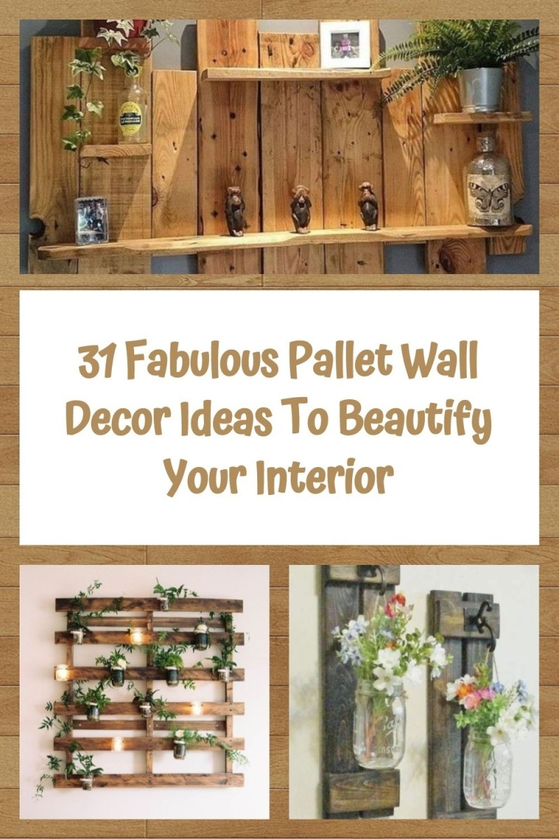 31 Fabulous Pallet Wall Decor Ideas To Beautify Your Interior