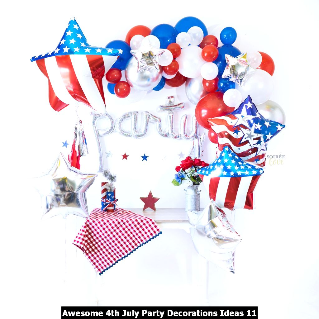 Awesome 4th July Party Decorations Ideas 11