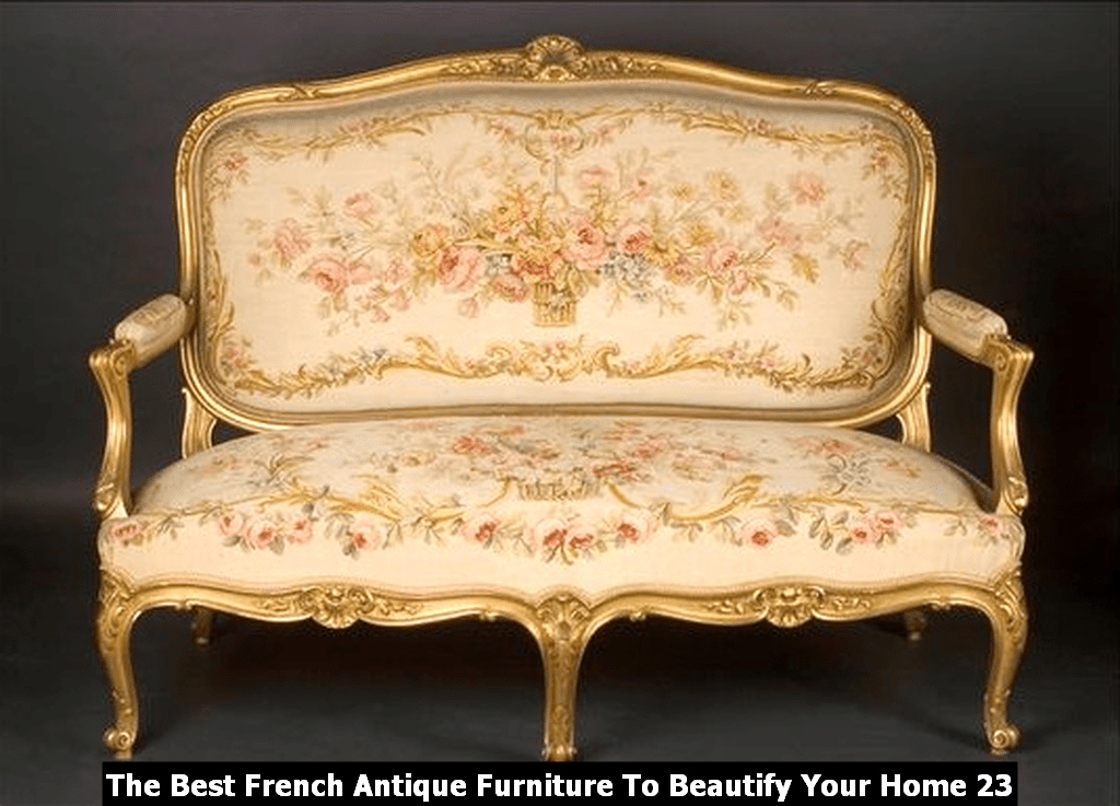The Best French Antique Furniture To Beautify Your Home 23