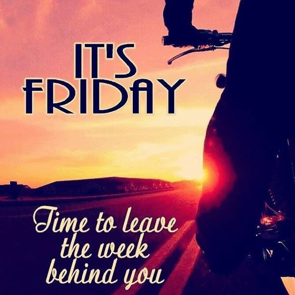 14-it-is-friday-time-to-leave-the-week-behind-you