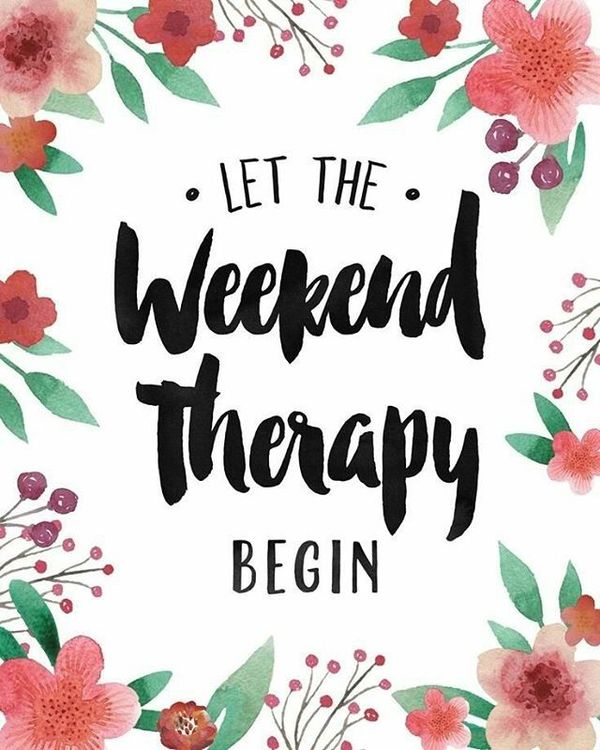 2-let-the-weekend-therapy-begun