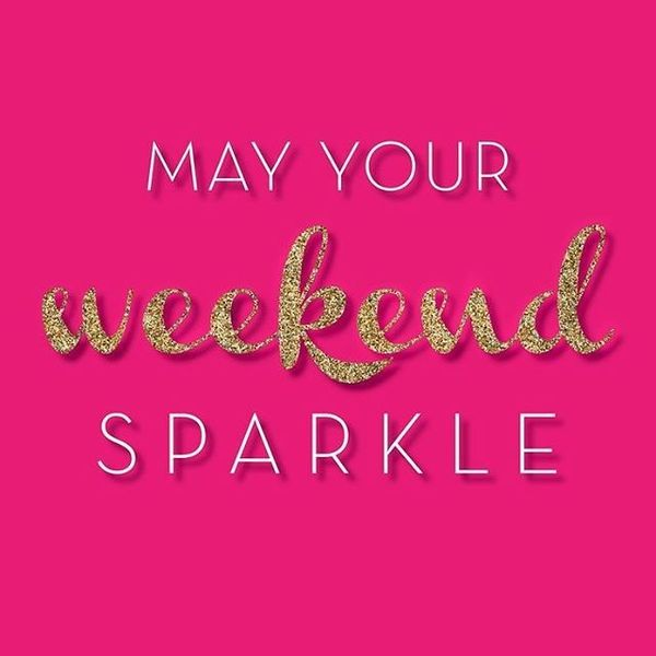 6-may-your-weekend-sparkle