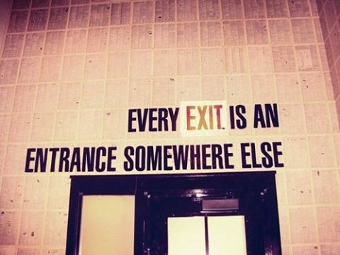 11-every-exit-is-an-entrance-somewhere-else