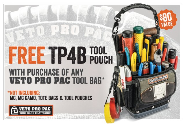 Free TP4B Tool Pouch with purchase of any VETO PRO PAC Tool Bag*