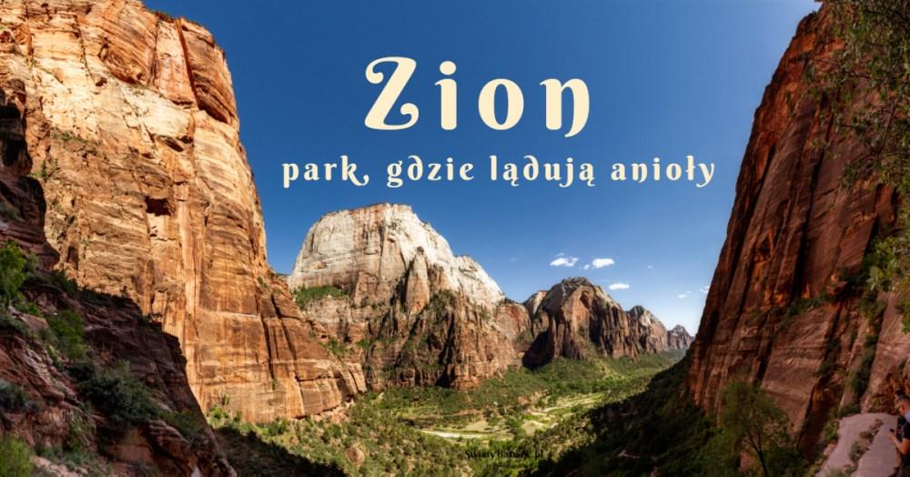 Zion - park gdzie lądują anioły