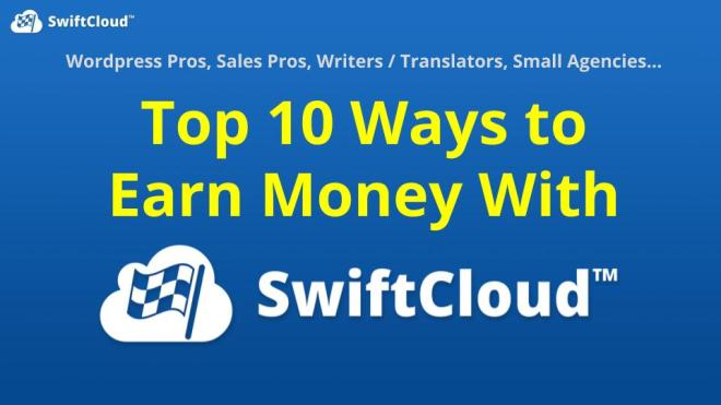 How to Make Money With SwiftCloud