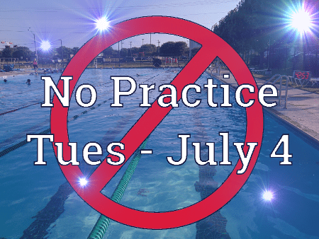 No Practice Tues - July 4th