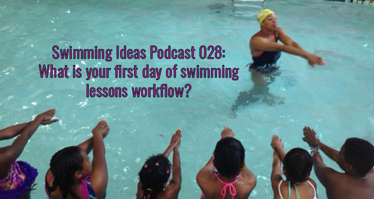 SIP 028: What is your first day of swimming lessons workflow?