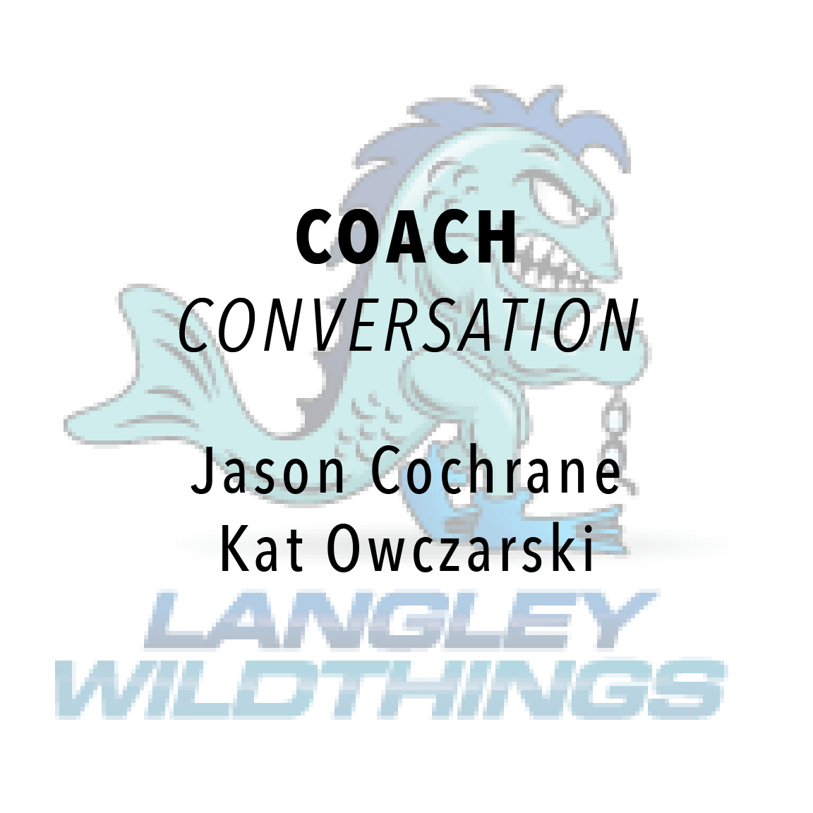 Conversation with Langley Head Coaches: Jason Cochrane and Kat Owczarski