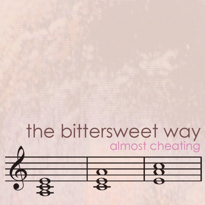 The Bittersweet Way - Almost Cheating