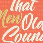 "New Release: ""That New Old Sound"" by Multiple Artists"