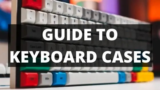 guide to keyboard cases
