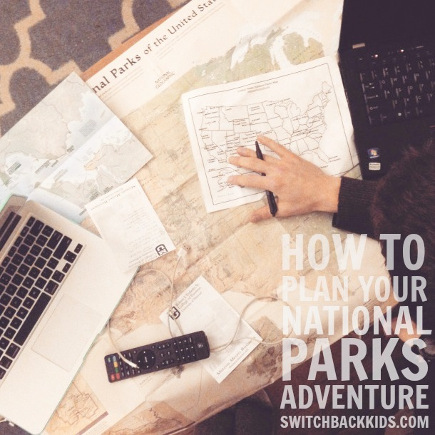 How to Plan Your National Parks Adventure