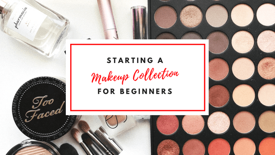 Starting a makeup collection for beginners