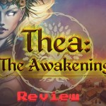 Thea The Awakening Review