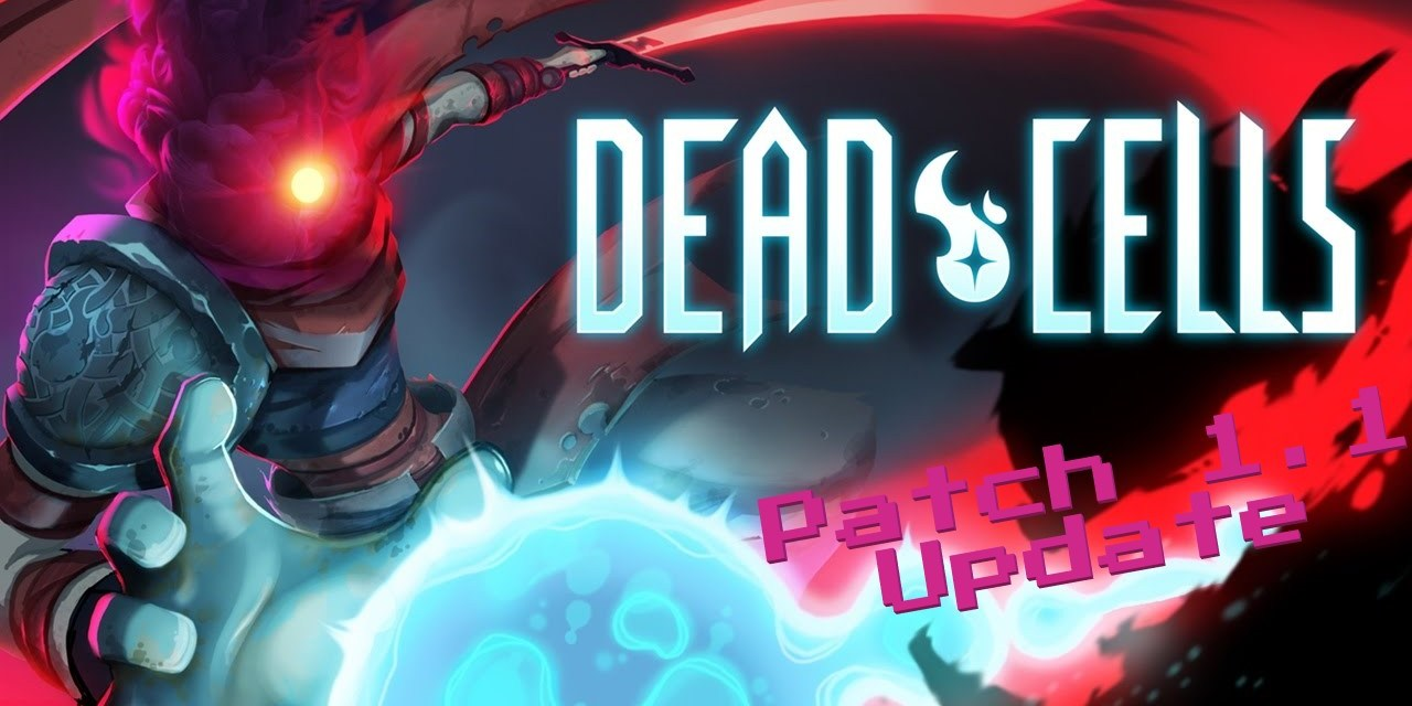 Dead Cells 1.1 Update