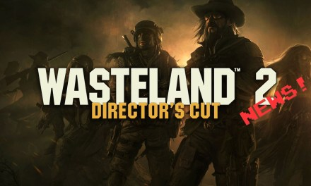 Wasteland 2: Directors Cut OUT NOW!