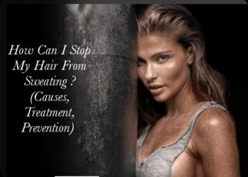 Prevent Sweaty Hair