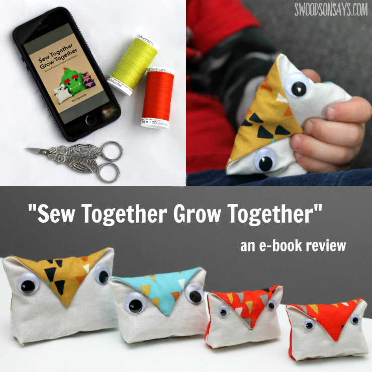 """Hoping to teach your child how to sew? An e-book review for """"Sew Together Grow Together"""", an e-book full of projects for your kids. All hand sewing, no machine required, just lots of creativity!"""