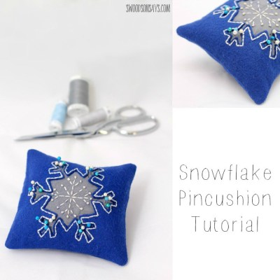 Embroidered Reverse Applique Snowflake Pincushion Tutorial