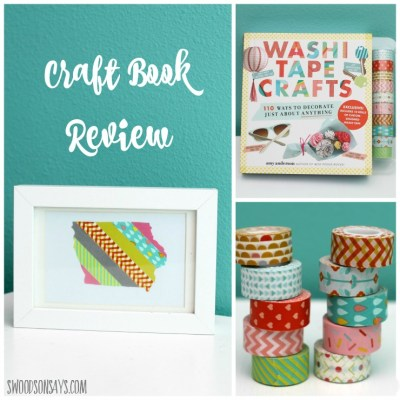 A craft book review of Washi Tape Crafts, on Swoodsonsays.com