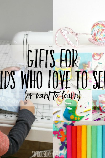gifts for kids who sew