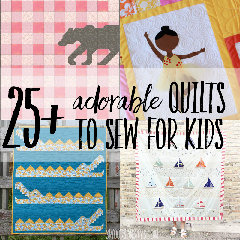 25+ quilts to sew for kids