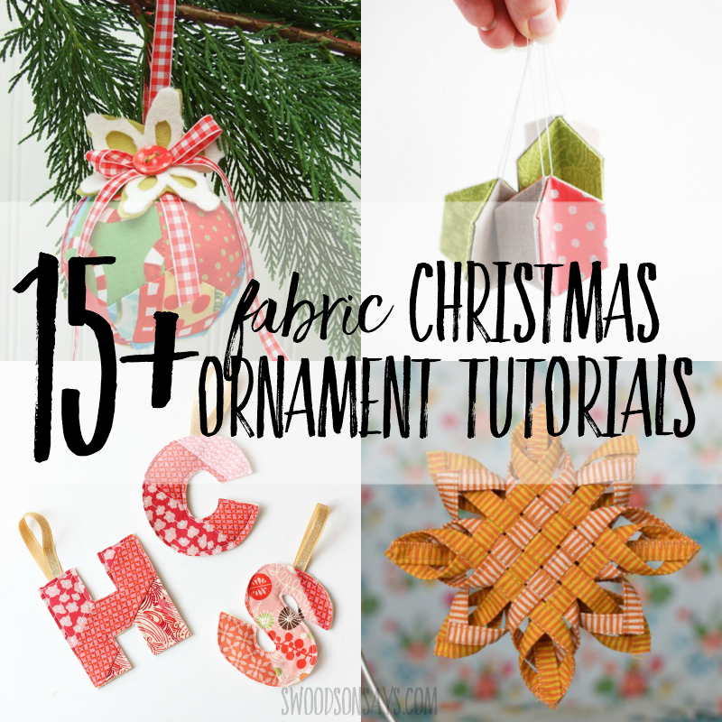 15 Prettiest Fabric Christmas Ornaments Tutorials Swoodson Says