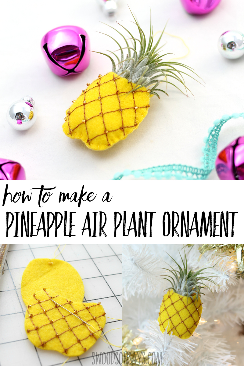 Use this free ornament pattern to make a unique Christmas decoration! This air plant pineapple ornament is easy to make and fun to gift. Use this easy handmade ornament tutorial for a crafternoon or craft night this year! #sewing #pineapple #ornament #christmas #airplant