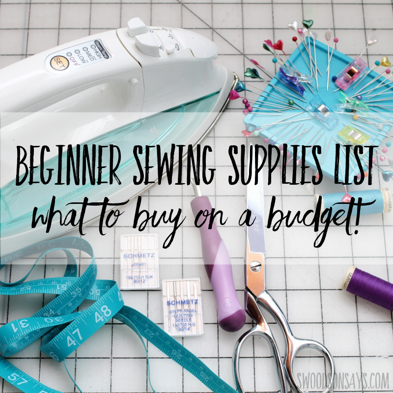 Beginner sewing supplies list – what to buy on a budget!