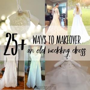25+ wedding dress refashion + upcycle ideas