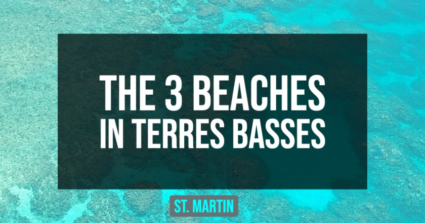 title photo that say the 3 beaches in terres basses st martin