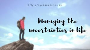 uncertainties in life