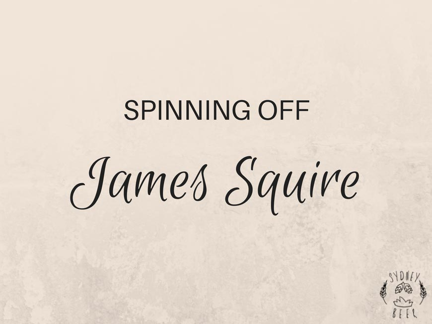 Spinning Off James Squire