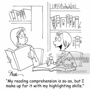 'My reading comprehension is so-so, but I do make up for it with my highlighting skills.'