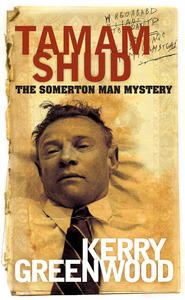 Tamam Shud: The Somerton Man mystery by Kerry Greenwood cover