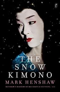 The Snow Kimono by Mark Henshaw cover