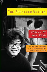 The Frontier Within Essays by Abe Kobo