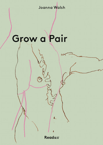 Grow a Pair by Joanna Walsh cover