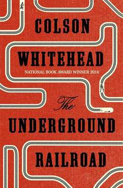 The Underground Railroad by Colson Whitehead cover