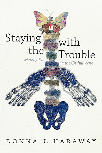 Staying with the Trouble Making Kin in the Chthulucene by Donna Haraway book cover