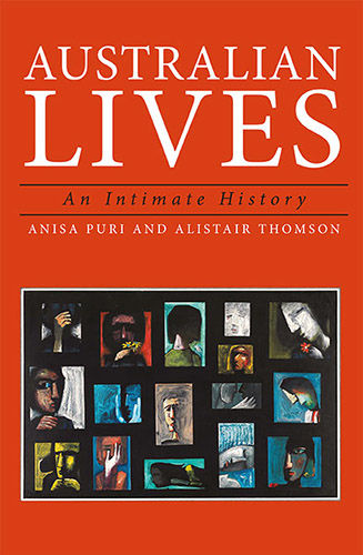 Australian Lives an intimate history by Anis Puri and Alistair Thompson