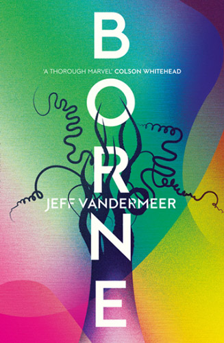 Borne by Jeff Vandermeer book cover