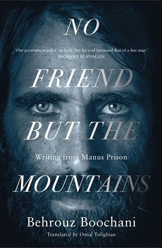 No Friend but the Mountains by Behrouz Boochani