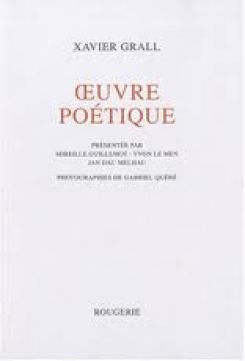 Oeuvre poétique Xavier Grall - Rougerie éditions 2011