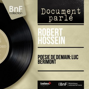 Robert_Hossein-Poesie_de_demain_Luc_Berimont_Mono_