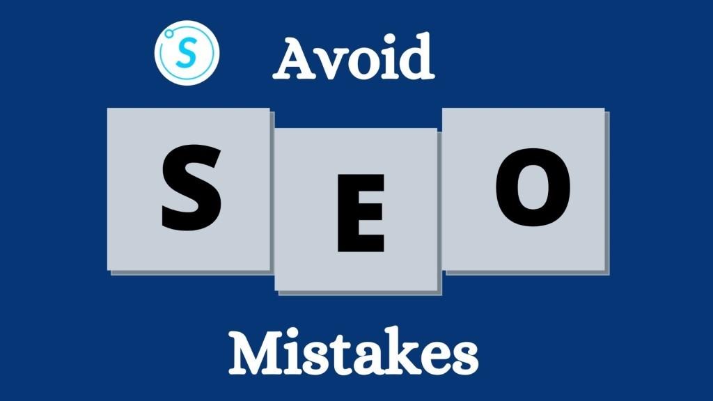 D:\JC WEB PROS\Symbicore\August 2k20\Week 4 (24 - 31 Aug)\Internal Blog Images\Avoid SEO Mistakes.jpg
