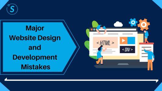 Major Website Design and Development Mistakes