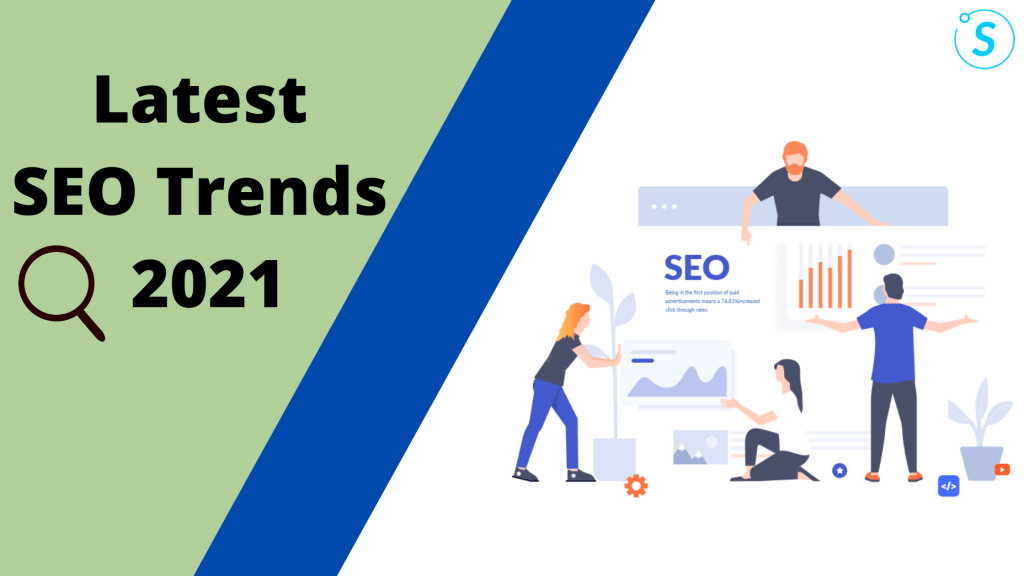 Latest SEO Trends 2021 To Help You Land On The First Page