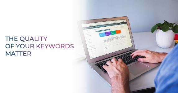 The quality of your keywords matter in PPC marketing